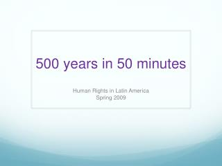 500 years in 50 minutes