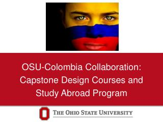 OSU-Colombia Collaboration: Capstone Design Courses and  Study Abroad Program