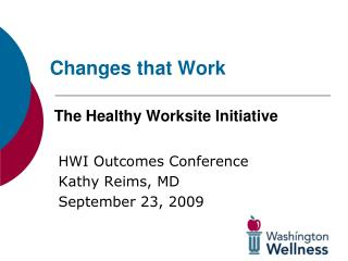 Changes that  Work  The Healthy Worksite Initiative