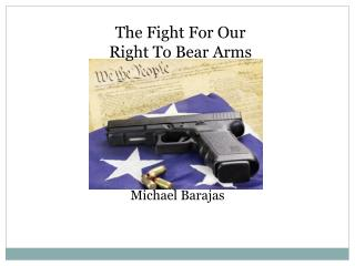 The Fight For Our Right To Bear Arms