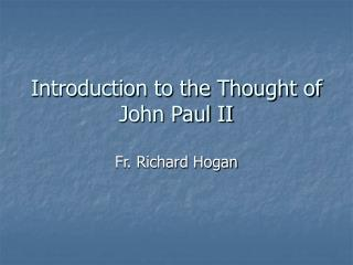 Introduction to the Thought of John Paul II