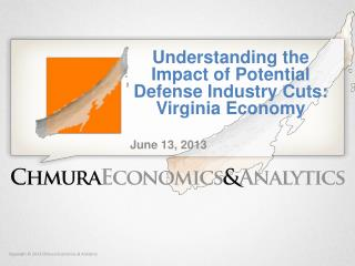 Understanding the Impact of  Potential Defense Industry Cuts:   Virginia Economy