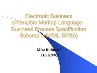 Electronic Business  eXtensible Markup Language - Business Process Specification Schema ebXML-BPSS