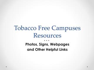 Tobacco Free Campuses  Resources