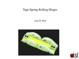 Tape-Spring Rolling Hinges