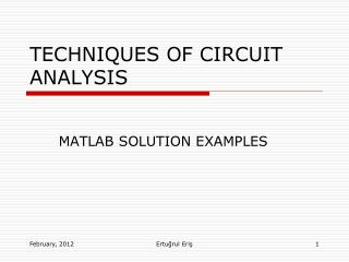 TECHNIQUES OF CIRCUIT ANALYSIS