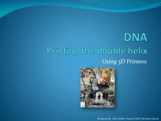 DNA Printing the double helix