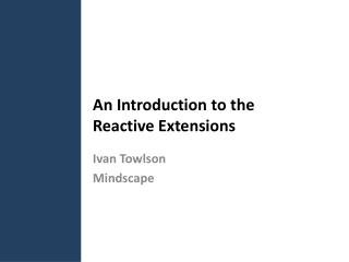 An Introduction to the Reactive Extensions