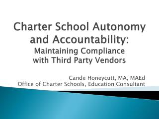 Charter School Autonomy and Accountability:  Maintaining Compliance  with Third Party Vendors
