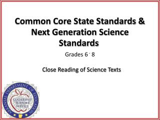 Common Core State Standards &  Next Generation Science Standards Grades 6  -  8