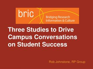 Three Studies to Drive Campus Conversations on Student Success