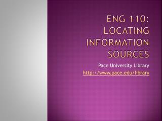 ENG 110: Locating Information Sources