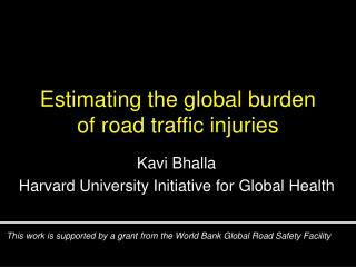 Estimating the global burden of road traffic injuries