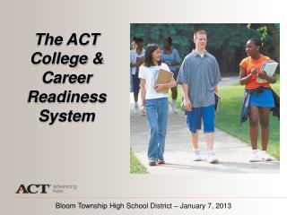 The  ACT College & Career Readiness System