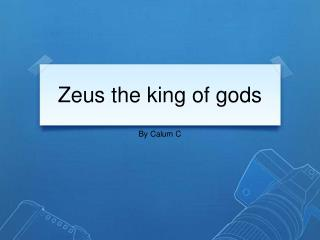 Zeus the king of gods
