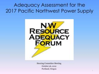 Adequacy Assessment for the 2017 Pacific Northwest Power Supply