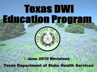 June 2010  Revisions  Texas Department of State Health Services