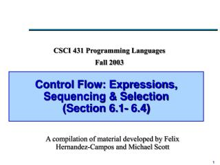 Control Flow: Expressions, Sequencing & Selection (Section 6.1- 6.4)