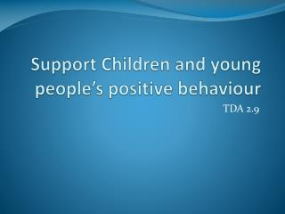 Support Children and young people's positive behaviour