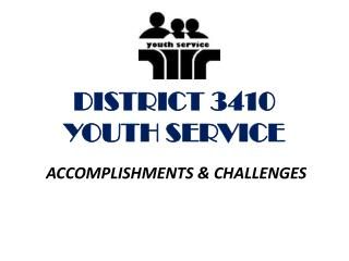 DISTRICT 3410 YOUTH SERVICE
