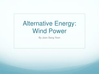 Alternative Energy: Wind Power