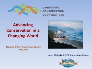 Mary Mahaffy, NPLCC Science Coordinator
