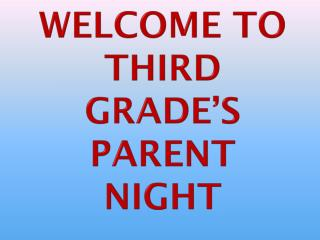 Welcome to Third Grade's Parent Night