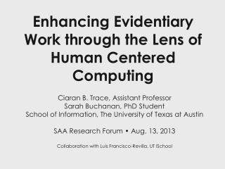 Enhancing Evidentiary Work through the Lens of Human Centered Computing
