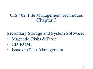 CIS 402: File Management Techniques Chapter 3