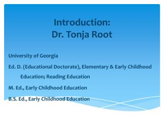 Introduction: Dr. Tonja Root