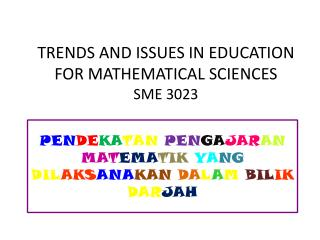 TRENDS  AND  ISSUES  IN EDUCATION  FOR  MATHEMATICAL  SCIENCES SME 3023
