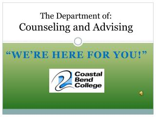 The Department of: Counseling and Advising