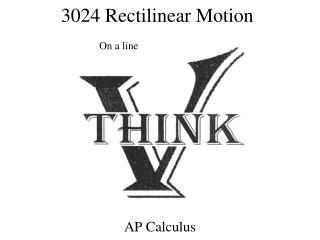 3024  Rectilinear  Motion