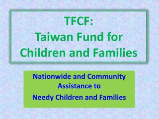 TFCF:  Taiwan Fund for Children and Families
