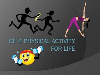 Ch 4 Physical Activity for  LIfe