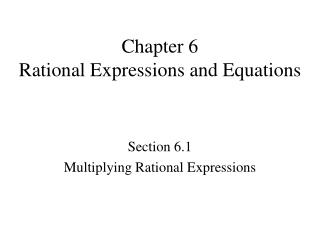 Chapter 6 Rational Expressions and Equations