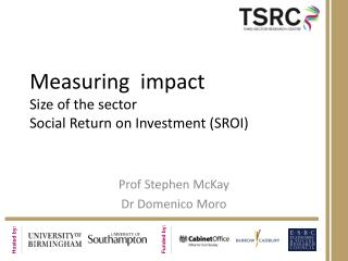 Measuring  impact Size of the sector Social Return on Investment (SROI)