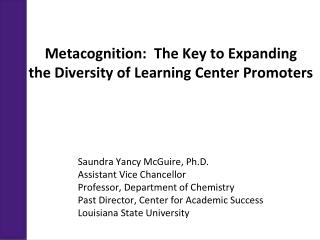 Metacognition:  The Key to Expanding  the  Diversity of Learning Center Promoters