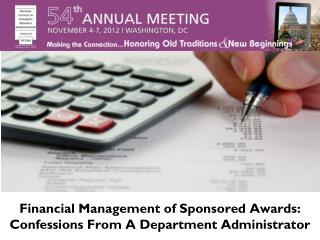 Financial Management of Sponsored Awards: Confessions From A Department Administrator