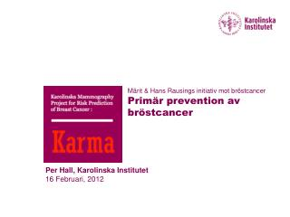 Per Hall, Karolinska Institutet 16 Februari, 2012