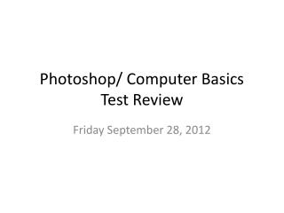 Photoshop/ Computer Basics Test Review