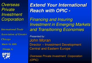 Overseas Private Investment Corporation International Trade Association of Greater Chicago  March 16, 2005   Chicago, IL