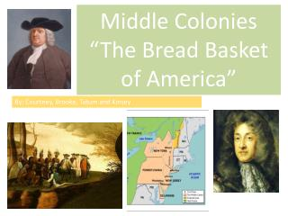 "Middle  Colonies ""The Bread Basket of America"""