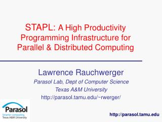 STAPL: A High Productivity Programming Infrastructure for Parallel  Distributed Computing
