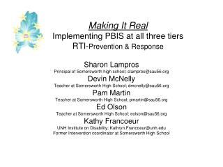 Making It Real Implementing PBIS at all three tiers RTI- Prevention & Response