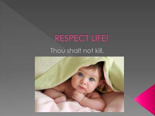 RESPECT  LIFE!