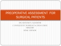 PREOPERATIVE ASSESSMENT  FOR SURGICAL PATIENTS