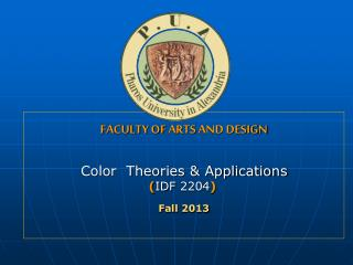 FACULTY  OF  ARTS  AND DESIGN Color  Theories & Applications ( IDF 2204 ) Fall 2013