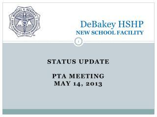 DeBakey HSHP NEW SCHOOL FACILITY