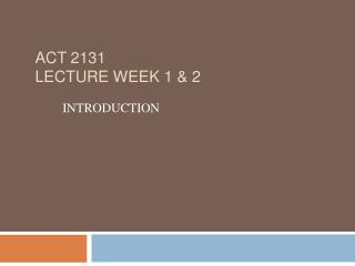 ACT 2131 Lecture Week 1 & 2